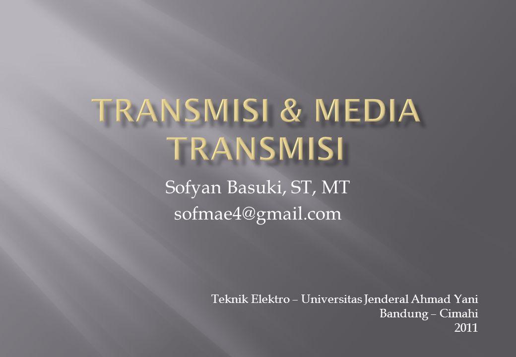 Sofyan Basuki, ST, MT sofmae4@gmail.com Teknik Elektro – Universitas Jenderal Ahmad Yani Bandung – Cimahi 2011
