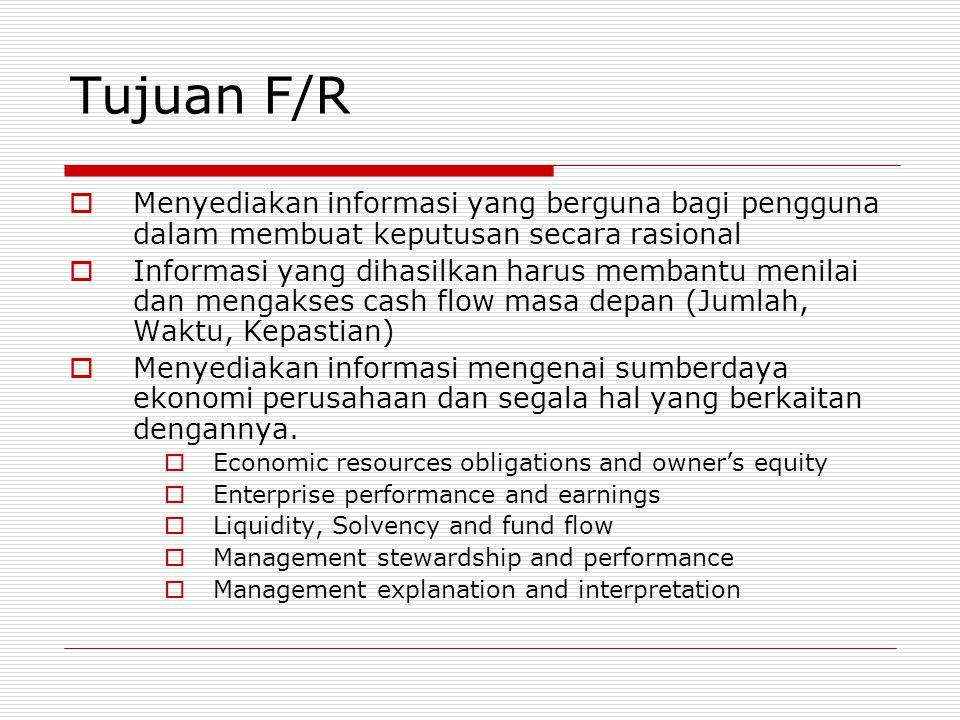 Tujuan F/R MMenyediakan informasi yang berguna bagi pengguna dalam membuat keputusan secara rasional IInformasi yang dihasilkan harus membantu men