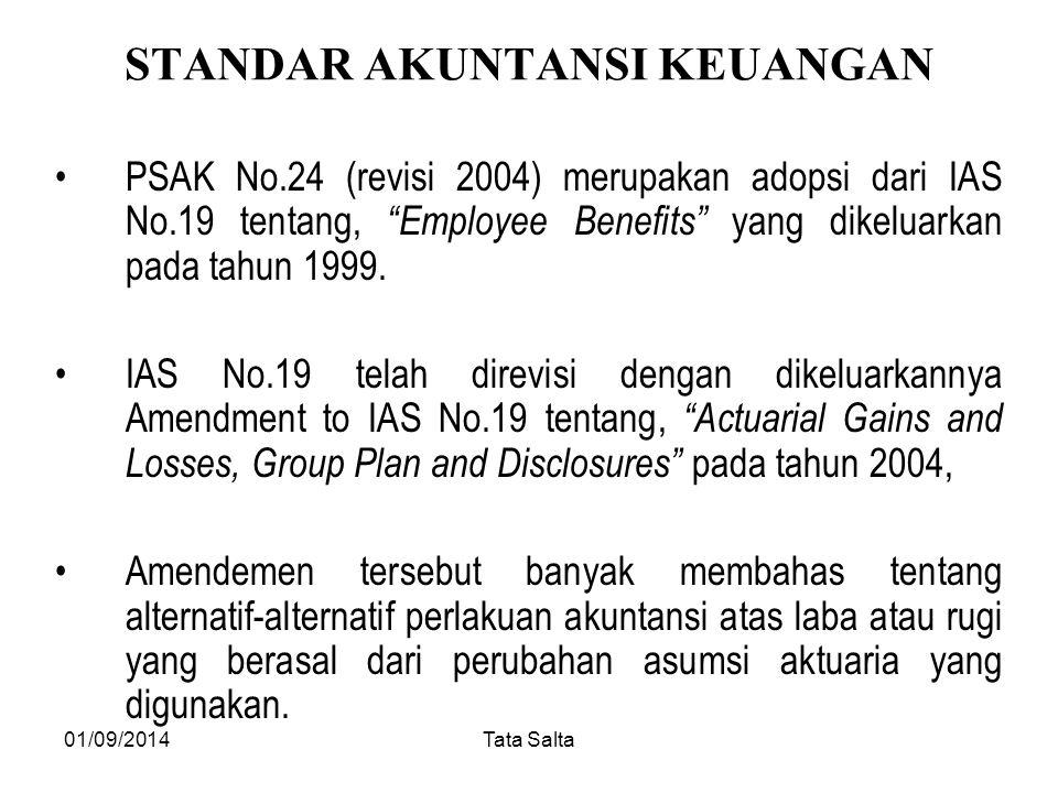 """01/09/2014Tata Salta STANDAR AKUNTANSI KEUANGAN PSAK No.24 (revisi 2004) merupakan adopsi dari IAS No.19 tentang, """"Employee Benefits"""" yang dikeluarkan"""
