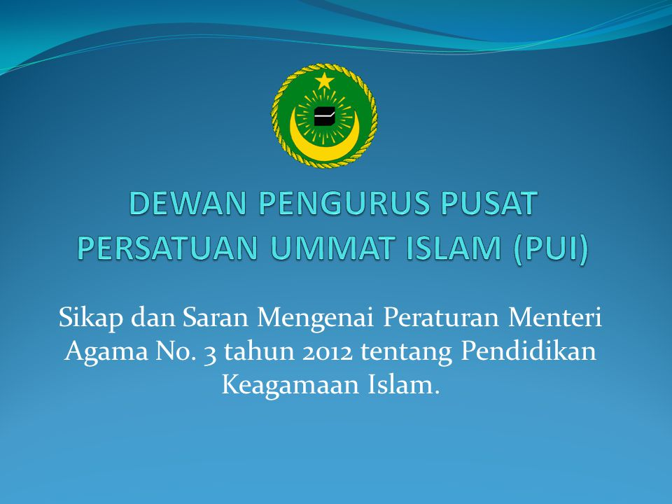 Sikap dan Saran Mengenai Peraturan Menteri Agama No. 3 tahun 2012 tentang Pendidikan Keagamaan Islam.
