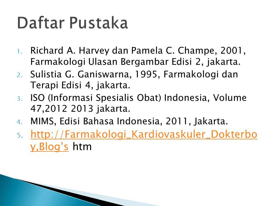 1. Richard A. Harvey dan Pamela C. Champe, 2001, Farmakologi Ulasan Bergambar Edisi 2, jakarta. 2. Sulistia G. Ganiswarna, 1995, Farmakologi dan Terap