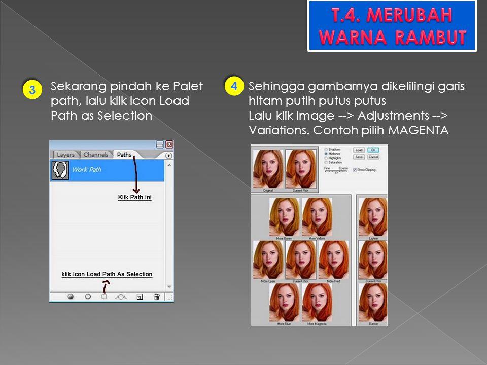 3 3 Sekarang pindah ke Palet path, lalu klik Icon Load Path as Selection 4 4 Sehingga gambarnya dikelilingi garis hitam putih putus putus Lalu klik Im