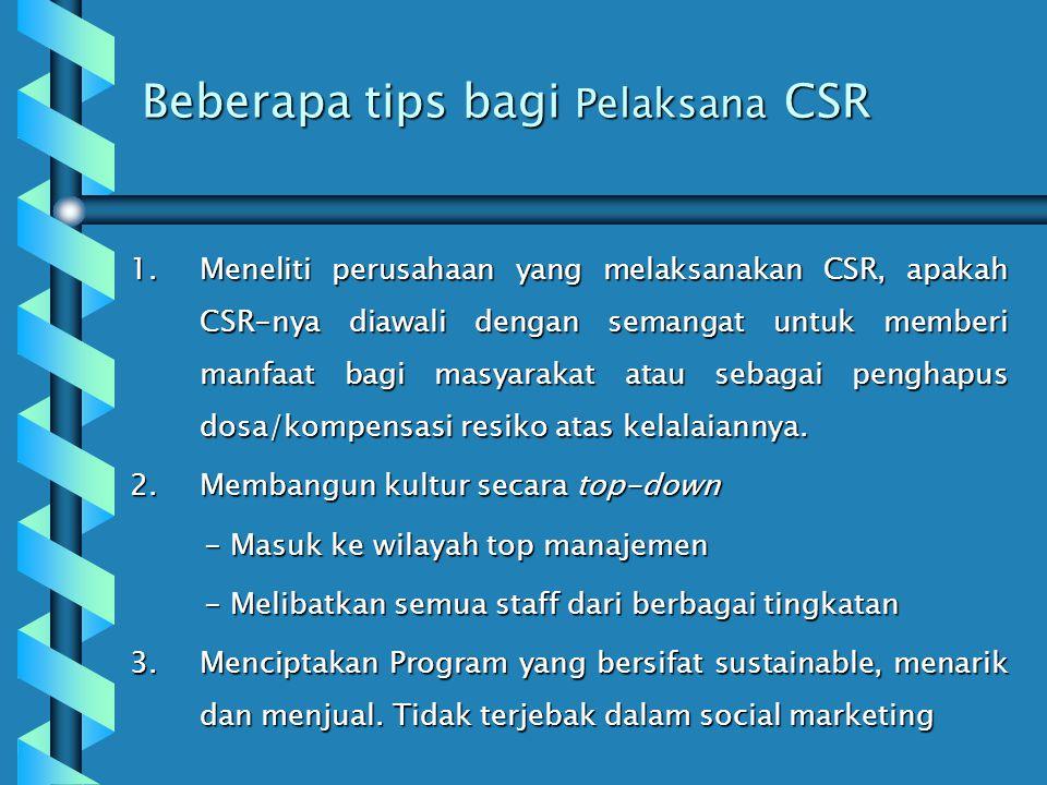 Tingkatan Korporasi Dalam Menjalankan CSR Hanya sebagai kepa- tuhan terhadap hukum Kegiatan sosial harus memberikan keuntung- an bagi kegiatan bisnis