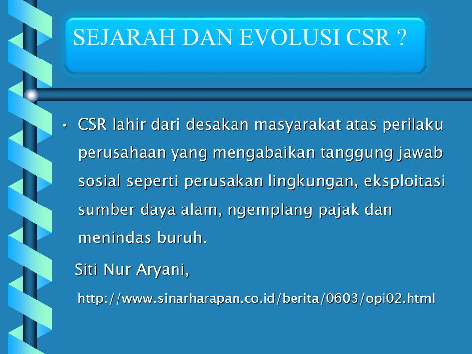 Tidak ada satu definisi CSR yang diterima secara umum tetapi mayoritas mengandung kata kunci :Tidak ada satu definisi CSR yang diterima secara umum te