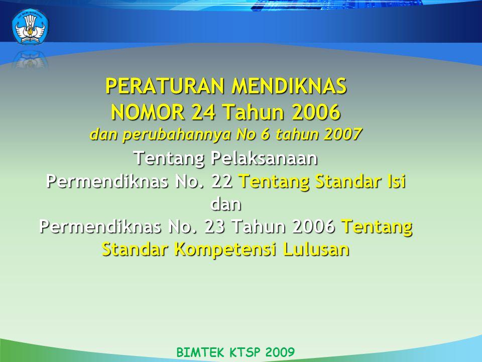PERATURAN MENDIKNAS NOMOR 24 Tahun 2006 dan perubahannya No 6 tahun 2007 Tentang Pelaksanaan Permendiknas No. 22 Tentang Standar Isi dan Permendiknas
