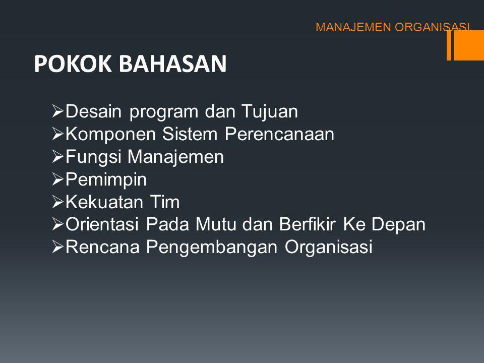 Manajemen Organisasi (Sebuah Pendekatan Untuk Pengembangan Organisasi) OLEH : DR. MUSTAFA USMAN, MS PROGRAM STUDI MAGISTER AGRIBISNIS UNIVERSITAS SYIA