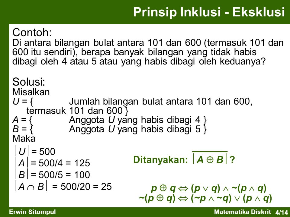 4/14 Erwin SitompulMatematika Diskrit Contoh: Di antara bilangan bulat antara 101 dan 600 (termasuk 101 dan 600 itu sendiri), berapa banyak bilangan y