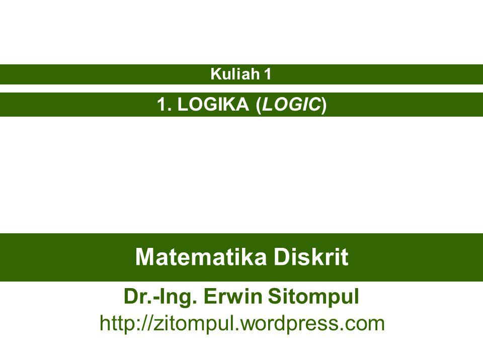 1/12 Erwin SitompulMatematika Diskrit Logika dan Proposisi Logika:  Logika merupakan dasar dari penalaran (reasoning).