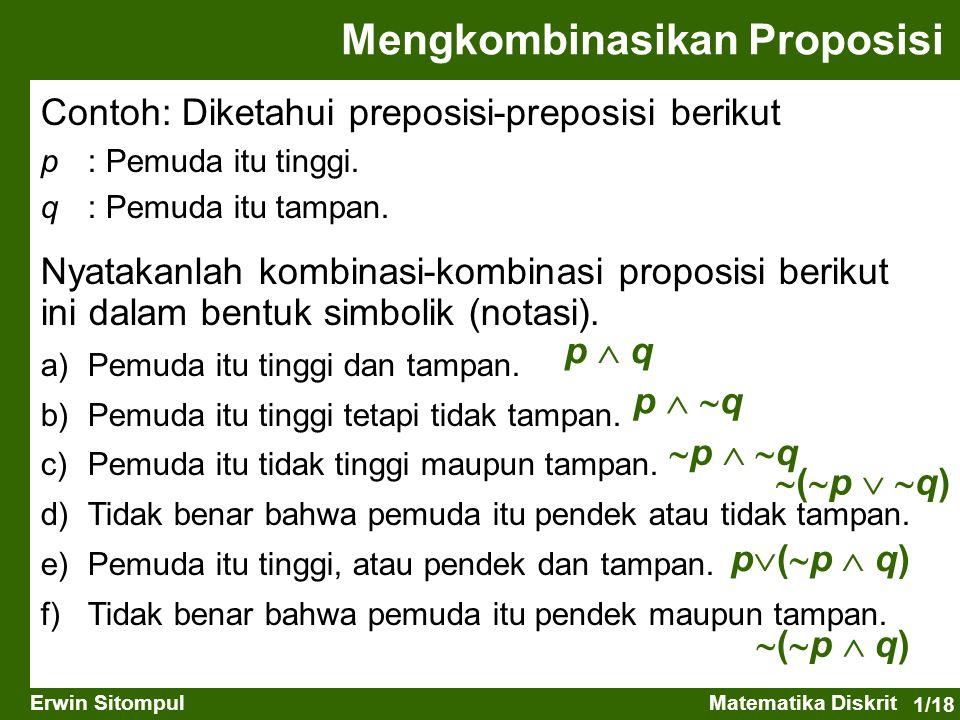 1/19 Erwin SitompulMatematika Diskrit Contoh: p : 17 adalah bilangan prima.