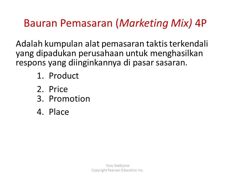 Bauran Pemasaran (Marketing Mix) 4P Adalah kumpulan alat pemasaran taktis terkendali yang dipadukan perusahaan untuk menghasilkan respons yang diinginkannya di pasar sasaran.