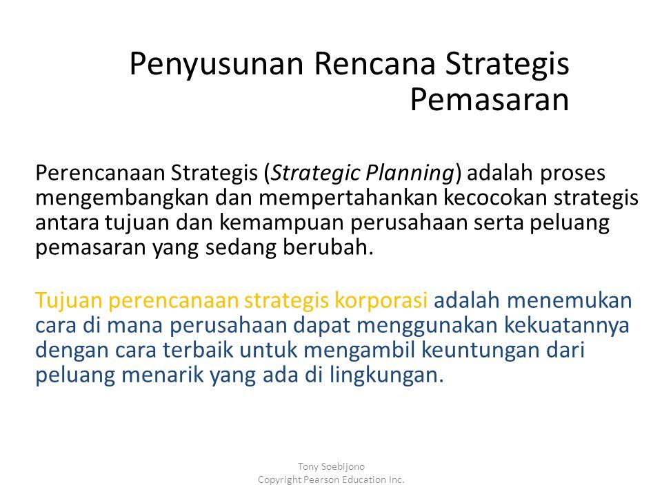 Penyusunan Rencana Strategis Pemasaran Perencanaan Strategis (Strategic Planning) adalah proses mengembangkan dan mempertahankan kecocokan strategis antara tujuan dan kemampuan perusahaan serta peluang pemasaran yang sedang berubah.