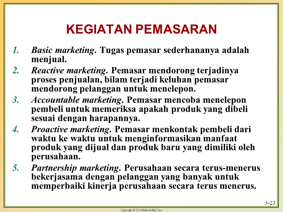 Copyright © 2003 Prentice-Hall, Inc.3-23 KEGIATAN PEMASARAN 1.Basic marketing.