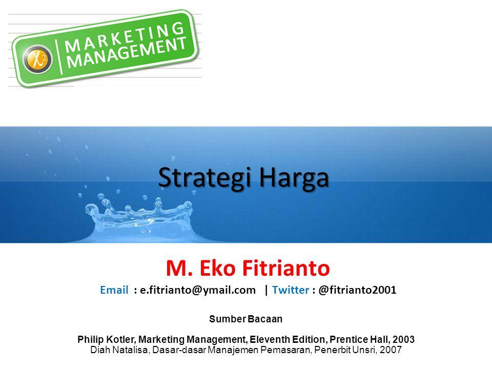 Strategi Harga Sumber Bacaan Philip Kotler, Marketing Management, Eleventh Edition, Prentice Hall, 2003 Diah Natalisa, Dasar-dasar Manajemen Pemasaran