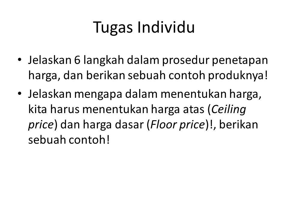 Tugas Individu Jelaskan 6 langkah dalam prosedur penetapan harga, dan berikan sebuah contoh produknya! Jelaskan mengapa dalam menentukan harga, kita h
