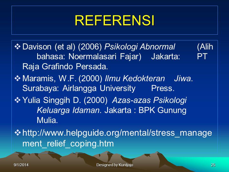 REFERENSI  Davison (et al) (2006) Psikologi Abnormal (Alih bahasa: Noermalasari Fajar) Jakarta: PT Raja Grafindo Persada.  Maramis, W.F. (2000) Ilmu