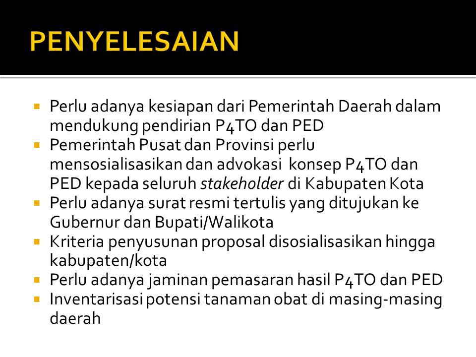  Perlu adanya kesiapan dari Pemerintah Daerah dalam mendukung pendirian P4TO dan PED  Pemerintah Pusat dan Provinsi perlu mensosialisasikan dan advo