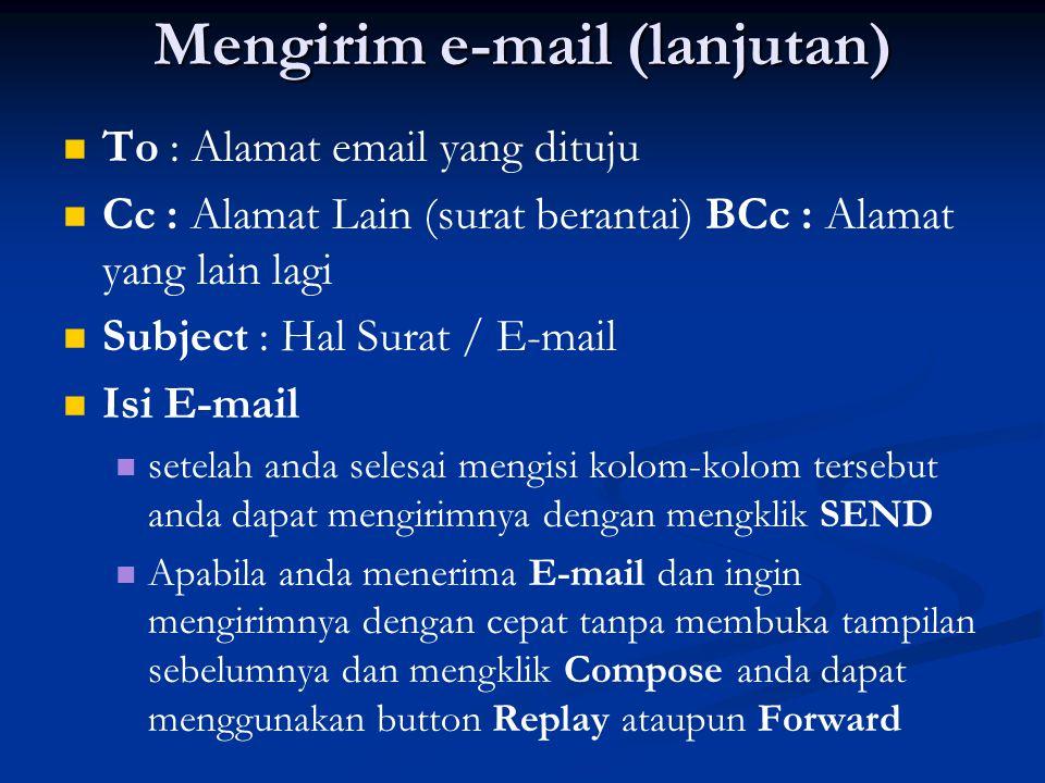 Attachments E-mail menyediakan fasilitas attachments, yang berguna untuk mengirim file kepada orang yang kita tuju.