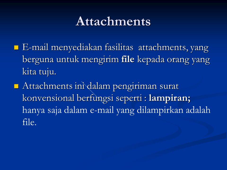 Mengaktifkan menu Attachments Klik pada ATTACHMENTS, akan muncul menu sebagai berikut : Klik pada ATTACHMENTS, akan muncul menu sebagai berikut : klik Browse, pilih file yang diinginkan klik Attach file kemudian klik Done Akan ditampilkan window Compose, klik Send