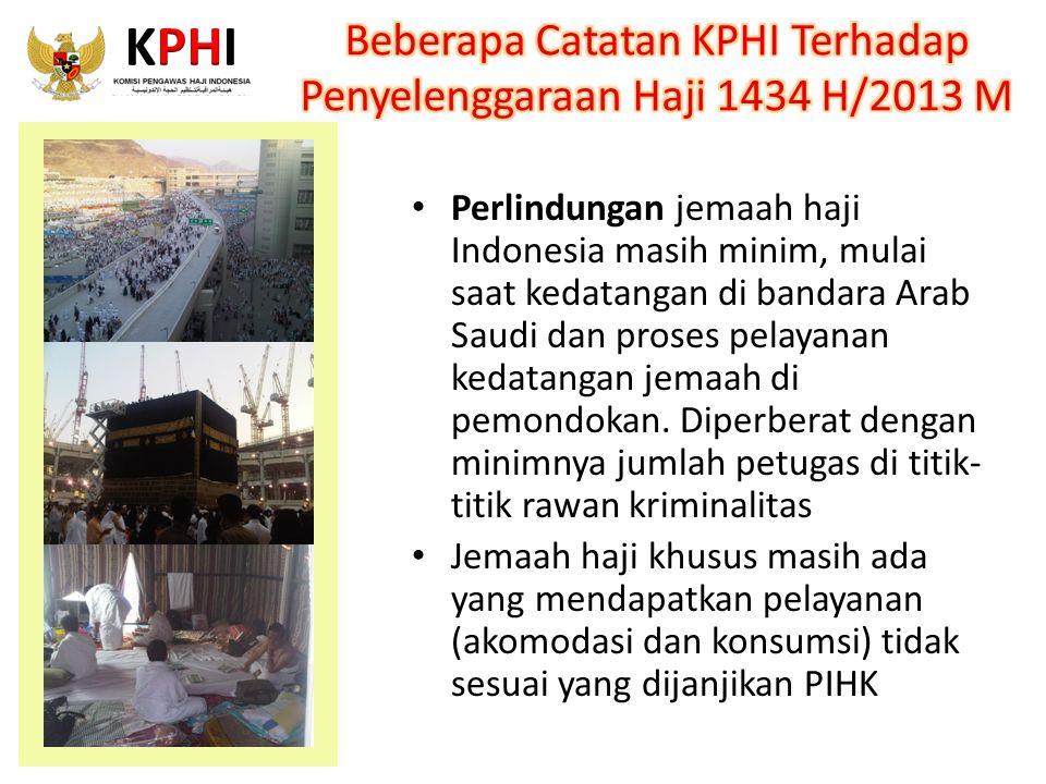 Perlindungan jemaah haji Indonesia masih minim, mulai saat kedatangan di bandara Arab Saudi dan proses pelayanan kedatangan jemaah di pemondokan. Dipe