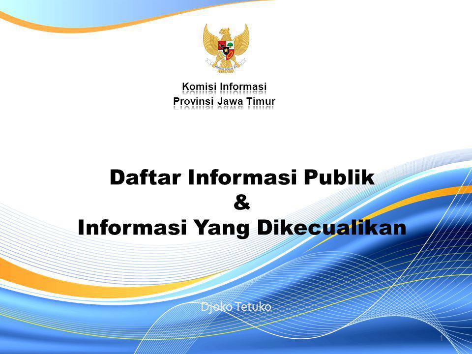Daftar Informasi Publik & Informasi Yang Dikecualikan Djoko Tetuko 1
