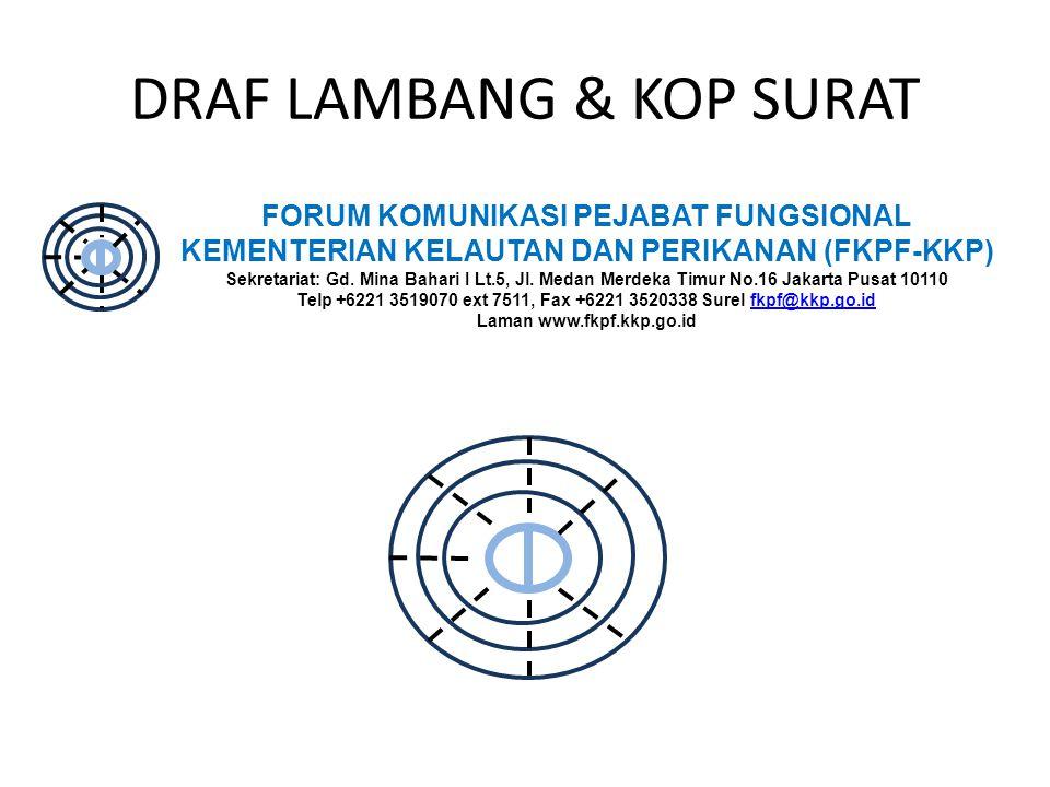 DRAF LAMBANG & KOP SURAT FORUM KOMUNIKASI PEJABAT FUNGSIONAL KEMENTERIAN KELAUTAN DAN PERIKANAN (FKPF-KKP) Sekretariat: Gd.