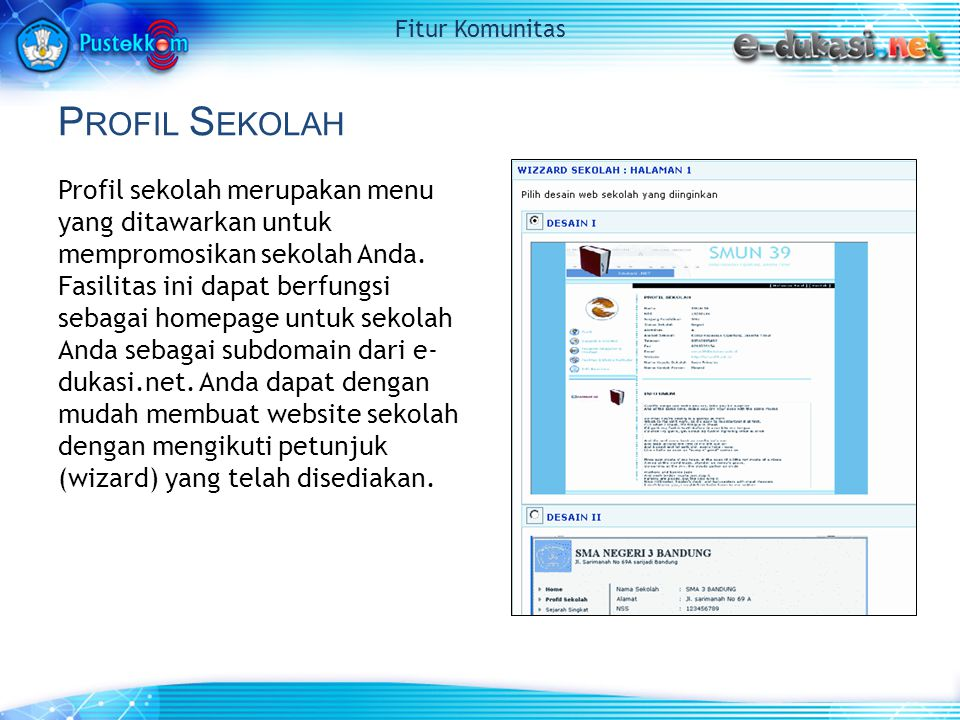 P ROFIL S EKOLAH Profil sekolah merupakan menu yang ditawarkan untuk mempromosikan sekolah Anda.