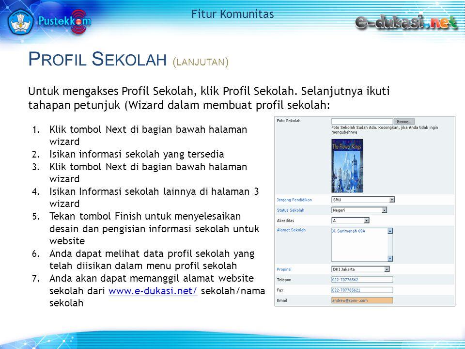 P ROFIL S EKOLAH ( LANJUTAN ) Untuk mengakses Profil Sekolah, klik Profil Sekolah.