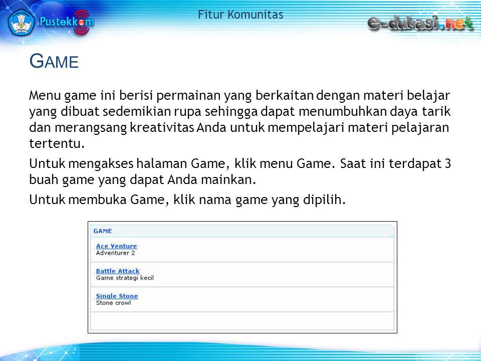 G AME Menu game ini berisi permainan yang berkaitan dengan materi belajar yang dibuat sedemikian rupa sehingga dapat menumbuhkan daya tarik dan merang