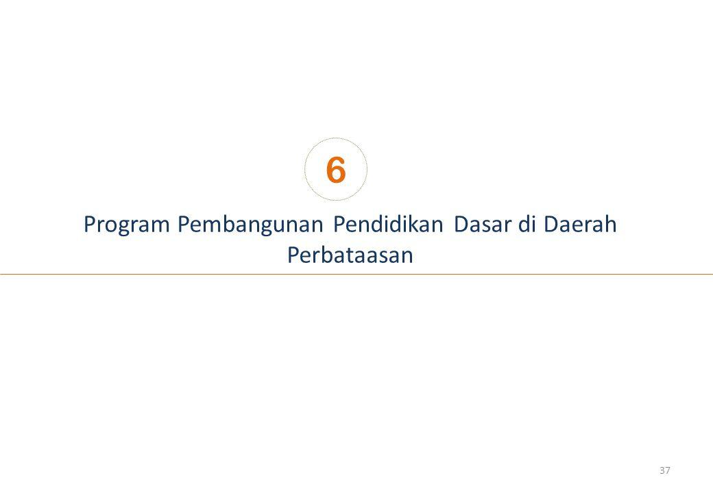 Program Pembangunan Pendidikan Dasar di Daerah Perbataasan 6 37
