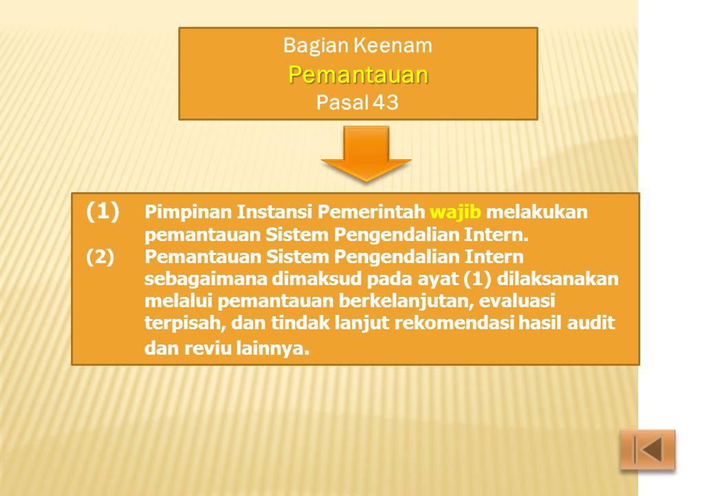 (1) Pimpinan Instansi Pemerintah wajib melakukan pemantauan Sistem Pengendalian Intern.