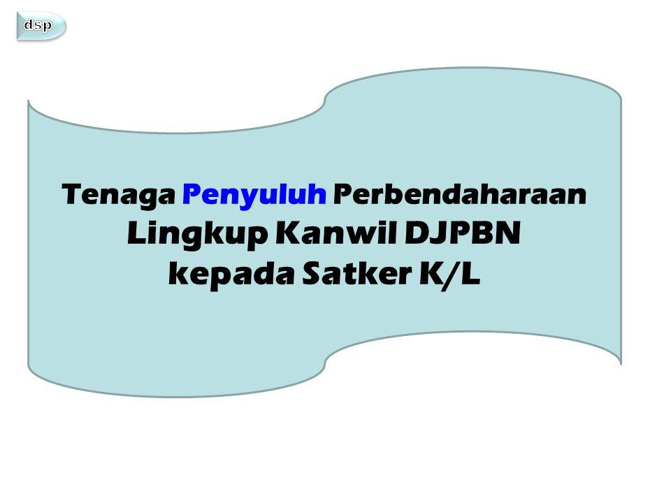 Tenaga Penyuluh Perbendaharaan Lingkup Kanwil DJPBN kepada Satker K/L