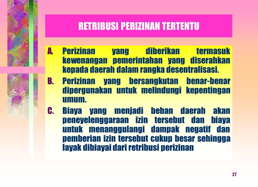 26 A.Retribusi jasa usaha bersifat bukan pajak dan bersifat bukan retribusi jasa umum atau retribusi perizinan tertentu B.Jasa yang bersangkutan merup