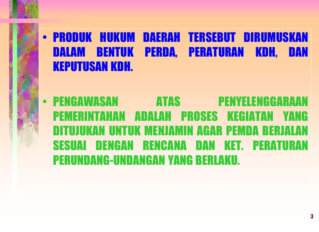 2 SESUAI AMANAT UUD NEGARA REPUBLIK INDONESIA TAHUN 1945, PEMDA BERWENANG UNTUK MENGATUR DAN MENGURUS SENDIRI URUSAN PEMERINTAHAN MENURUT ASAS OTONOMI