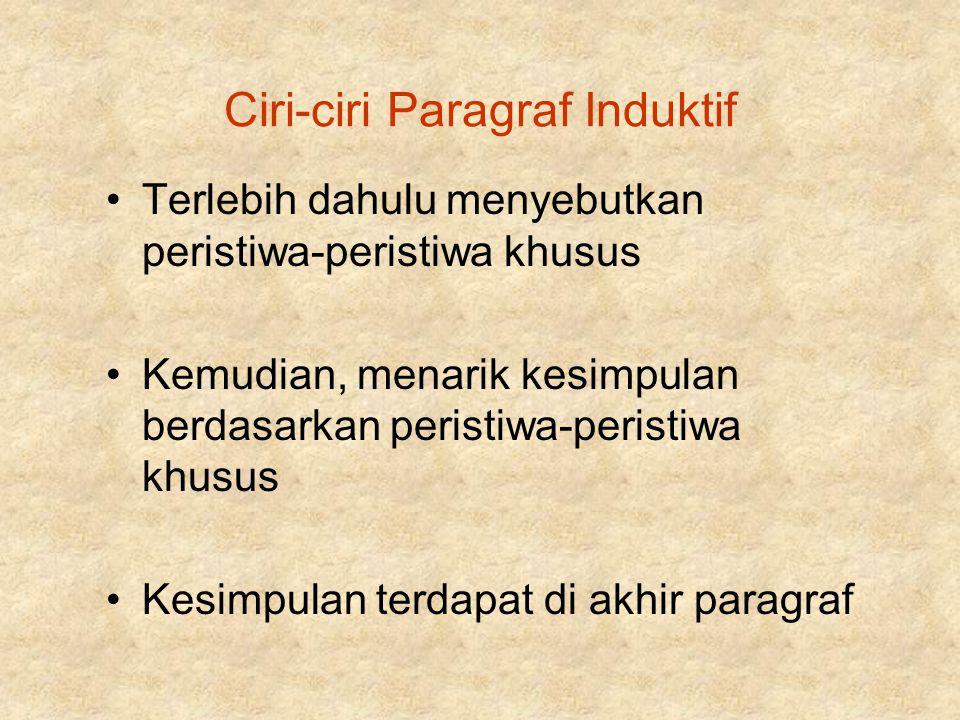 Menemukan Kalimat Utama, Gagasan Utama, Kalimat Penjelas Kalimat utama paragraf induktif terletak di akhir paragraf Gagasan Utama terdapat pada kalimat utama