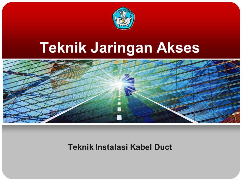 Teknik Jaringan Akses Teknik Instalasi Kabel Duct
