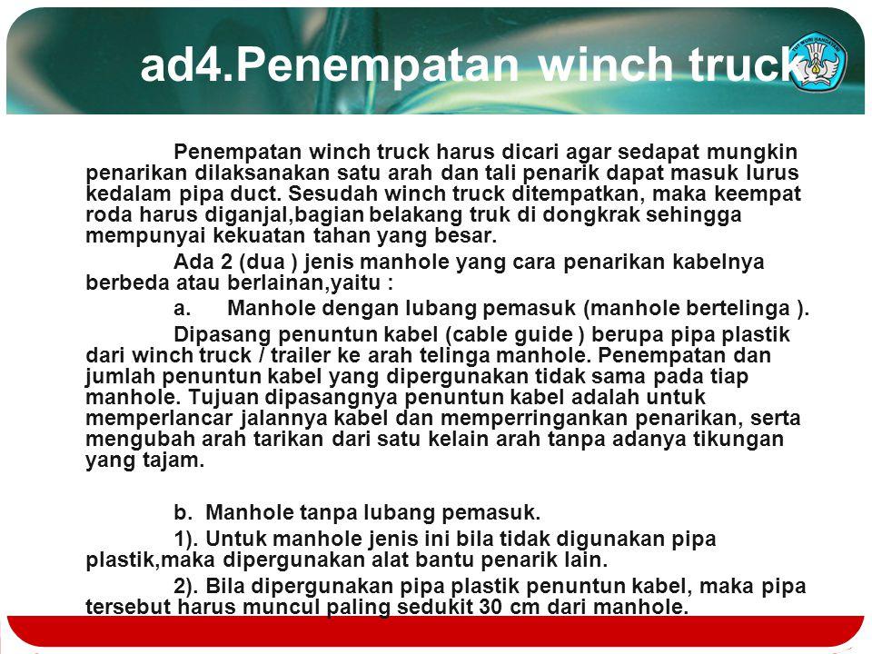 ad4.Penempatan winch truck.