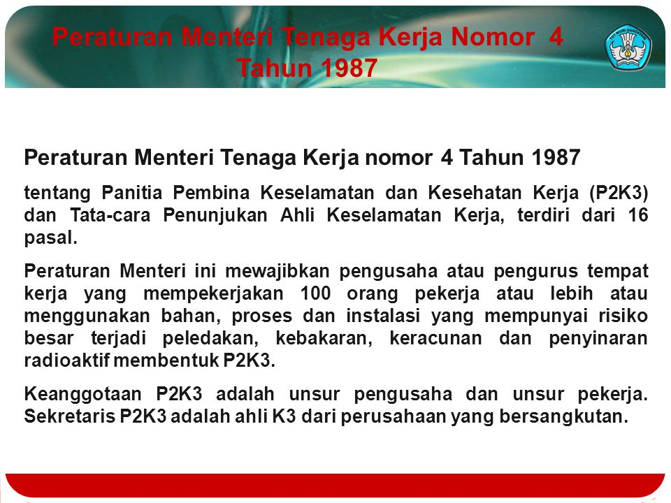 Peraturan Menteri Tenaga Kerja nomor 4 Tahun 1987 tentang Panitia Pembina Keselamatan dan Kesehatan Kerja (P2K3) dan Tata-cara Penunjukan Ahli Keselam