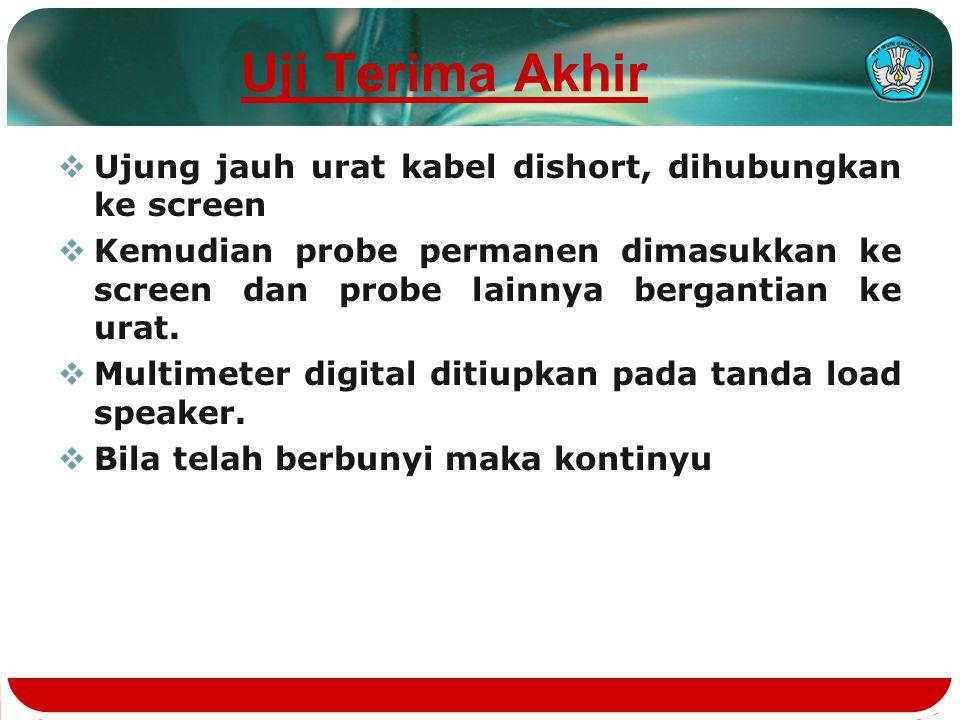Uji Terima Awal ( 2 )  Multimeter digital ditiupkan pada tanda load speaker.