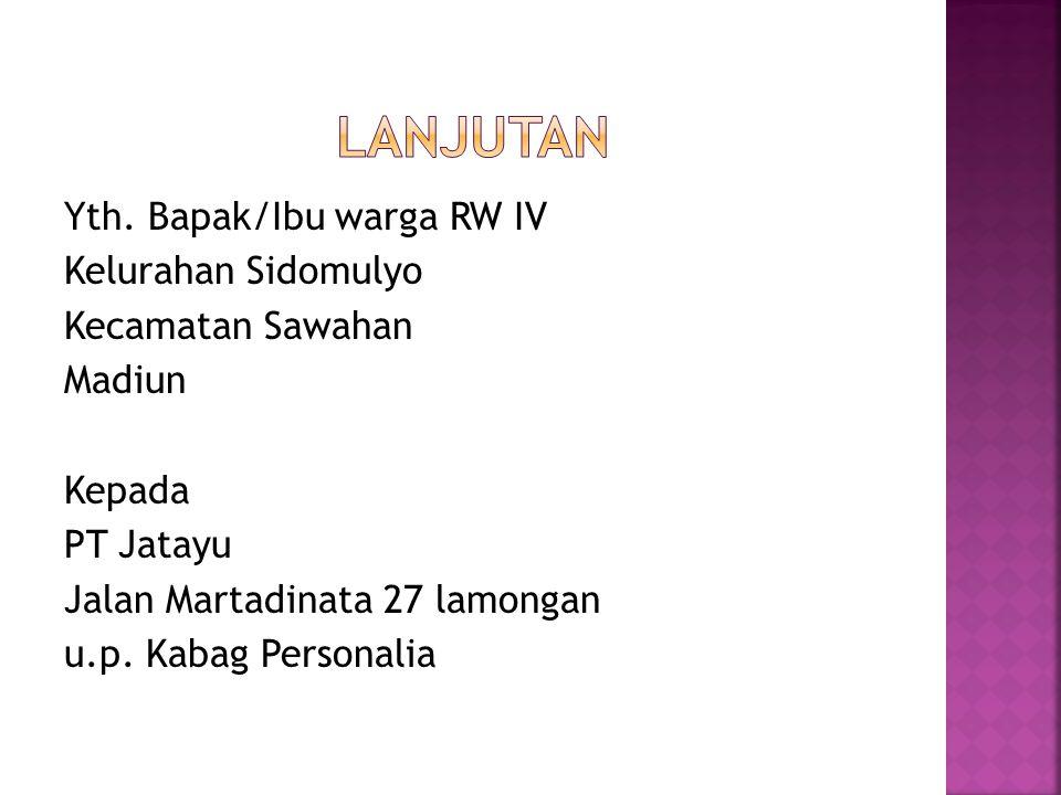Yth. Bapak/Ibu warga RW IV Kelurahan Sidomulyo Kecamatan Sawahan Madiun Kepada PT Jatayu Jalan Martadinata 27 lamongan u.p. Kabag Personalia