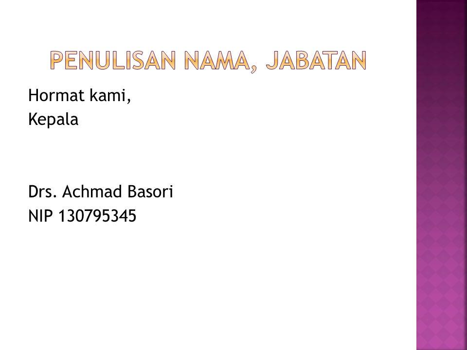 Kepala Drs. Achmad Basori NIP 130795345