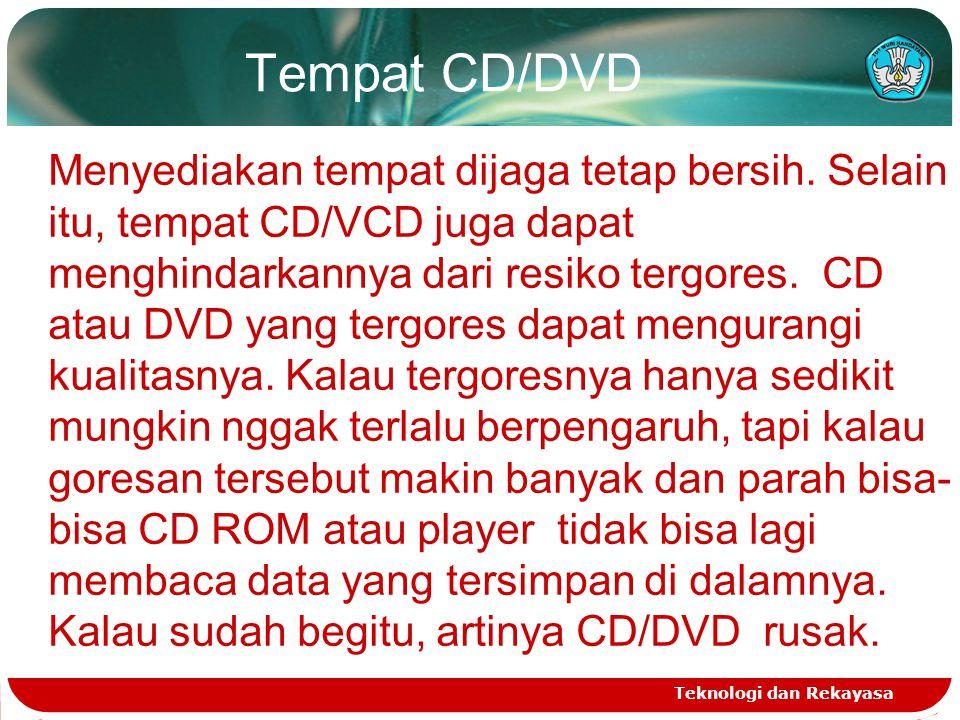 Tempat CD/DVD Teknologi dan Rekayasa Menyediakan tempat dijaga tetap bersih. Selain itu, tempat CD/VCD juga dapat menghindarkannya dari resiko tergore