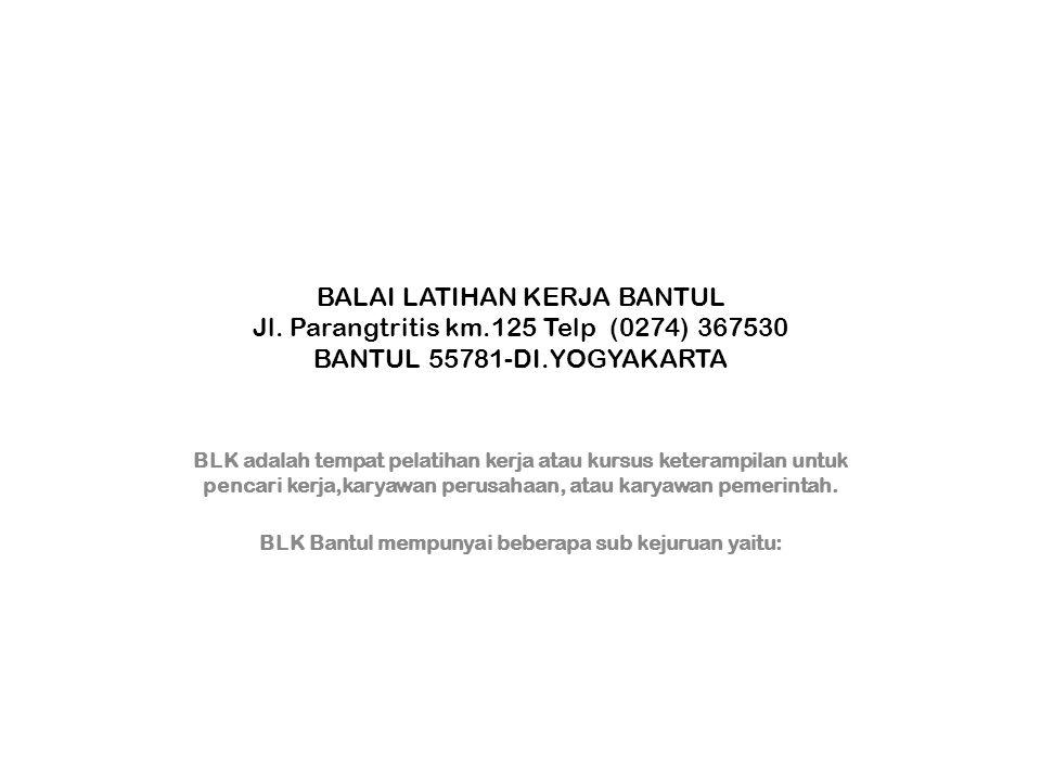 BALAI LATIHAN KERJA BANTUL Jl.