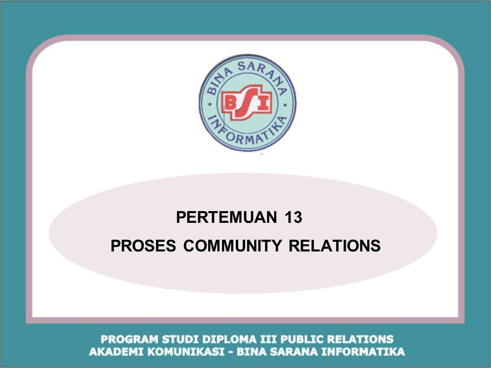 Liz Brown, selanjutnya menguraikan langkah-langkah community relations untuk organisasi bisnis yaitu; 1.