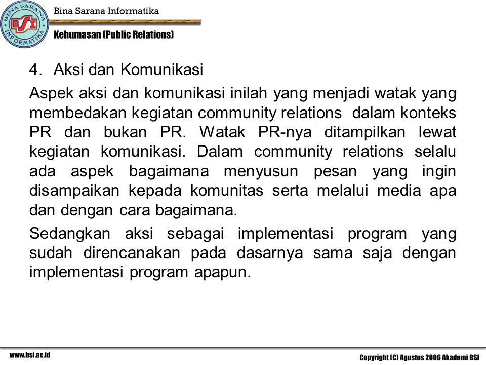 Lubna Forzley menyatakan, ada lima hal penting yang dalam pelaksanaan program Community Relations dengan pendekatan strategis, yaitu bahwa: 1.