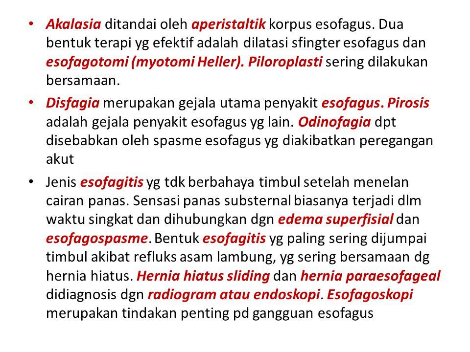 Akalasia ditandai oleh aperistaltik korpus esofagus.