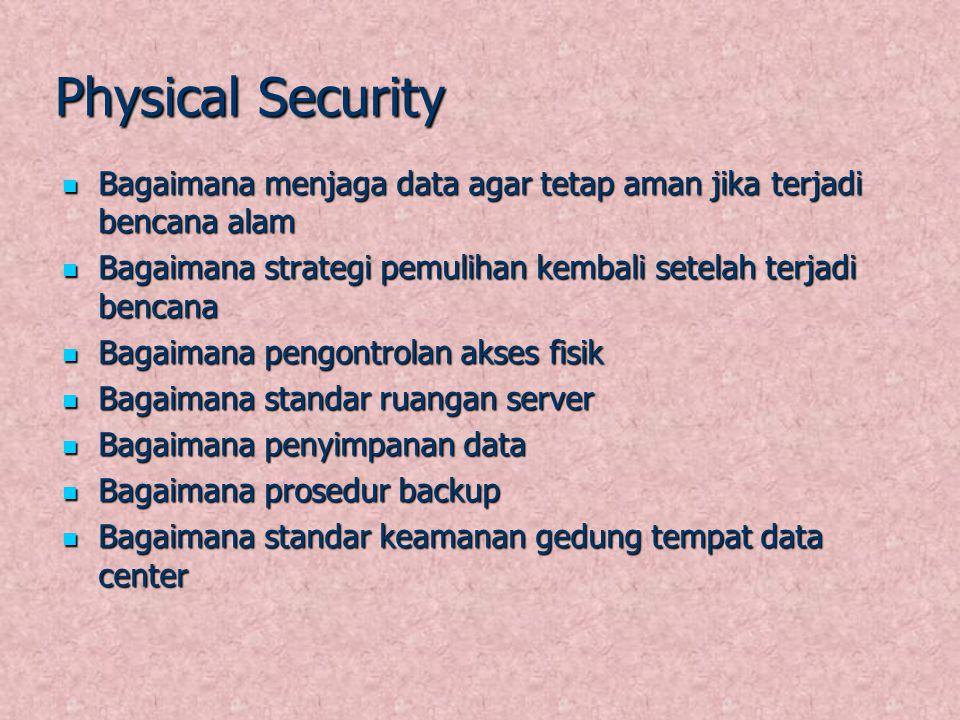 Physical Security Bagaimana menjaga data agar tetap aman jika terjadi bencana alam Bagaimana menjaga data agar tetap aman jika terjadi bencana alam Ba