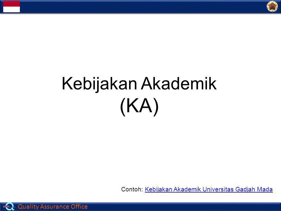 Quality Assurance Office Contoh: Kebijakan Akademik Universitas Gadjah MadaKebijakan Akademik Universitas Gadjah Mada Kebijakan Akademik (KA)