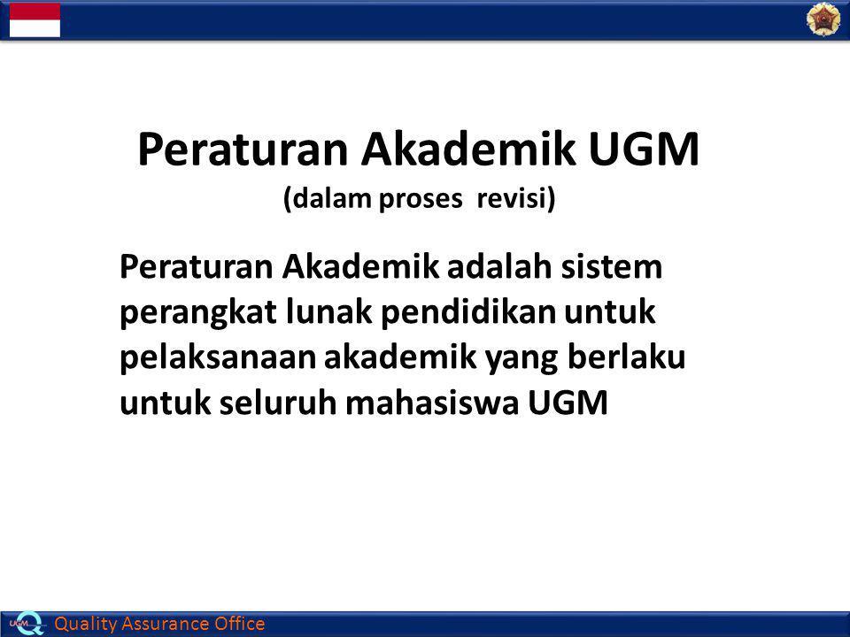Quality Assurance Office Peraturan Akademik UGM (dalam proses revisi) Peraturan Akademik adalah sistem perangkat lunak pendidikan untuk pelaksanaan ak