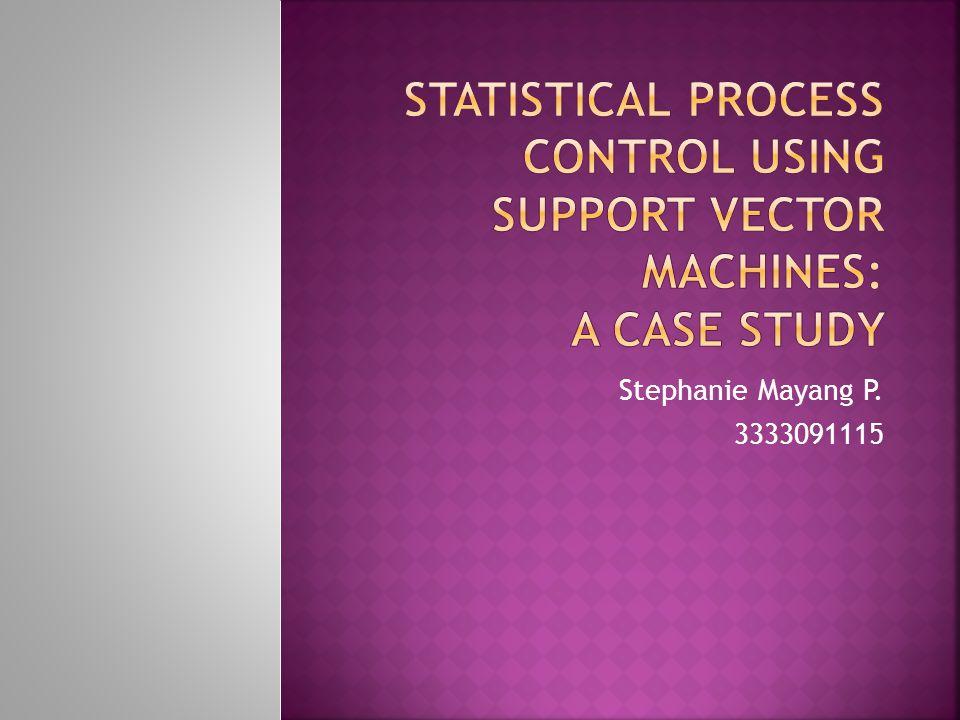  Dalam literatur SPC, dua langkah yang paling penting dalam proses pemantauan kecenderungan proses pusat dan proses dispersi.