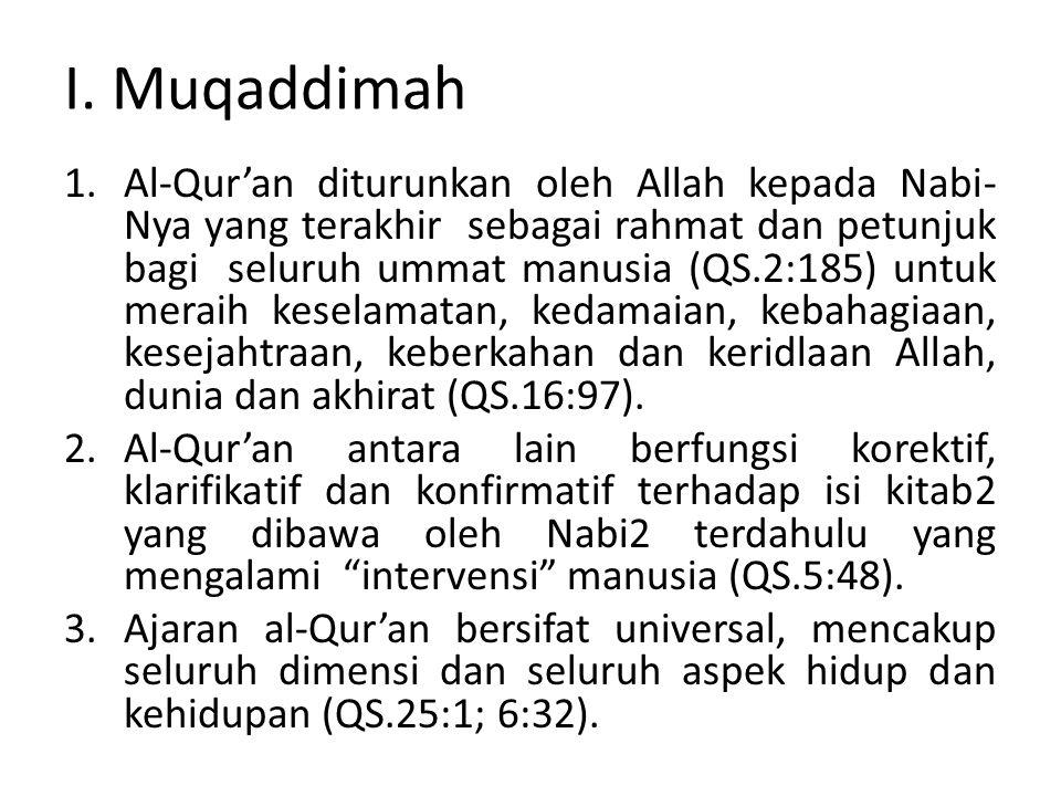 I. Muqaddimah 1.Al-Qur'an diturunkan oleh Allah kepada Nabi- Nya yang terakhir sebagai rahmat dan petunjuk bagi seluruh ummat manusia (QS.2:185) untuk